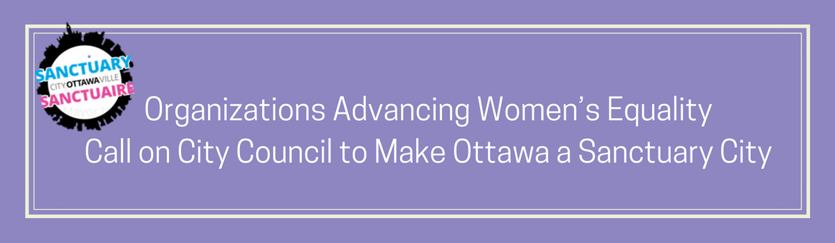 organizations_advancing_womens_equality_call_on_city_council_to_make_ottawa_a_sanctuary_city2.png